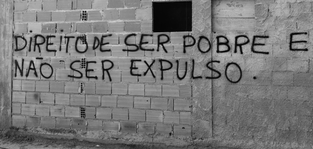"""The right to be poor and not be evicted"". Graffiti in Vila Autódromo protesting the neighbourhood's removal. Photo: Margit Ystanes"